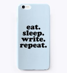 Products from fictiophilia Eat Sleep, Repeat, Phone Cases, Writing, Quotes, Products, Quotations, Being A Writer, Quote