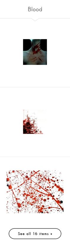 """""""Blood"""" by jewellravenlock ❤ liked on Polyvore featuring pictures, backgrounds, photos, photography, pics, blood, image, filler, weapons and fillers"""