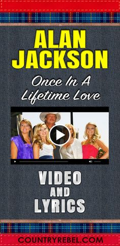Country Music - Alan Jackson Songs | Once In A Lifetime Love