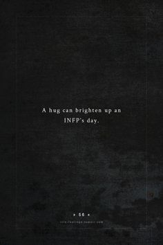 YYEESSSS, but this INFP prefers hugs from close friends and fam. Text by - Elina who dreamed Infj Infp, Entp, Introvert, Infp Personality Type, Myers Briggs Personality Types, Myers Briggs Personalities, 16 Personalities, Dear Self, Love Hug