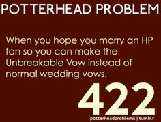 Harry Potter wedding vow - make the unbreakable vow!
