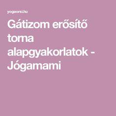 Gátizom erősítő torna alapgyakorlatok - Jógamami
