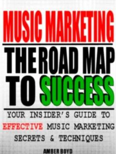 Free download for 14 September 2012 : Music Marketing: The Road Map To Music Marketing Success by Amber Boyd http://www.dailyfreebooks.com/bookinfo.php?book=aHR0cDovL3d3dy5hbWF6b24uY29tL2dwL3Byb2R1Y3QvQjAwOTRJSDhITS8/dGFnPWRhaWx5ZmItMjA=