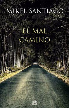 Mikel Santiago   El Mal Camino