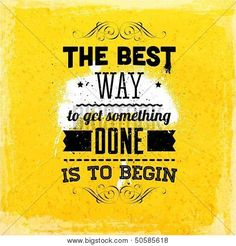 The best way to get something done....is to begin... #Success #Typography&Lettering