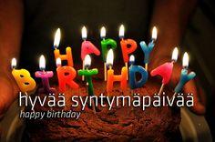 Hyvää syntymäpäivää!! Happy Birthday!! Finnish Language.