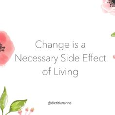 Change is a necessity for life. . What would happen if you stopped holding on so tight? What would happen if you loosened the reins a bit?…