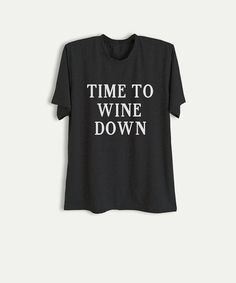 Time to Wine Down Funny TShirts with quotes Wine Shirt Unisex Best Graphic Tees Black Printed Shirts Cool Gift Ideas  #wine lover #wine #party #women #men #casual #cool #hipster #tees #tops #teen #tumblr #ootd #instacool #tumblrpost #instagood #outfit #feminism #wanderlust #grungegirl #hipster #indie #alternative #bands #punk #rock #grunge #brandymelville #topshop #forever21