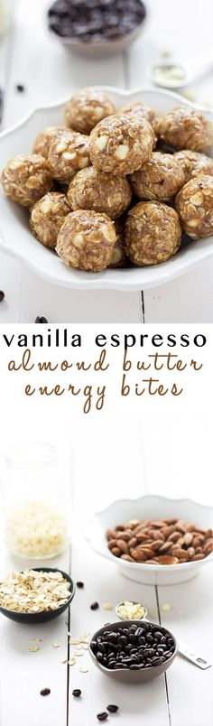 These Vanilla Espresso Almond Butter Energy Bites come in handy when you need more than just a cup of joe in the morning! Filled with hearty oats, almond butter, espresso and white chocolate chips; they are a healthy snack or treat!