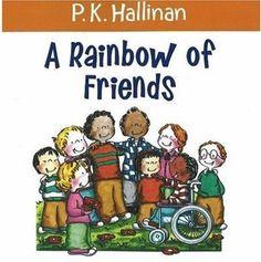 A Rainbow of Friends by P. K. Hallinan, http://www.amazon.com/dp/0824955196/ref=cm_sw_r_pi_dp_m8eHqb1CF7YPZ