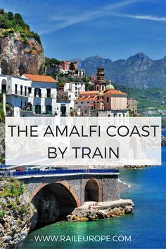 The Amalfi Coast: Getting there by Train Learn the best and most efficient way to travel to the Amalfi coast by train from Rome and Southern Italy. Italy Vacation, Vacation Destinations, Dream Vacations, Italy Trip, Vacation Planner, Italy Italy, Vacation Deals, Travel Deals, Places To Travel