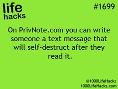 "Private Texts App: ""On PrivNote.com you can write someone a text message that will self-destruct after they read it."" – life hacks #1699 via 1000 Life Hacks"