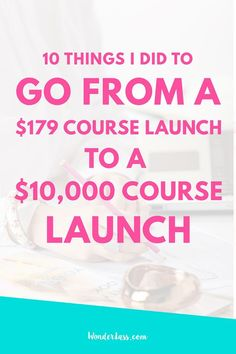 A behind the scenes look at how I went from a $179 online course launch to a $10,000 online course launch within 3 months! For entrepreneurs and bloggers who want to create and launch online courses. | Wonderlass