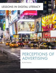 Perceptions of Advertising - Lessons in Digital Literacy                                                                                                                                                                                 More