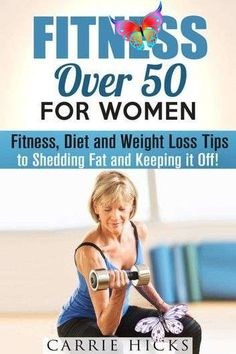 Fitness Over 50 for Women: Fitness, Diet and Weight Loss Tips to Shedding Fat and Keeping It Off ebo Fitness Over 50 For Women: Fitness, Diet And Weight Loss Ti...<br> Fitness Workouts, Fitness Diet, Health Fitness, Workout Tips, Free Fitness, Fitness Plan, Short Workouts, Fitness Goals, Diet Plans To Lose Weight