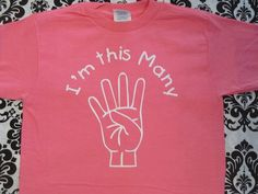 I'm this many / FOUR / 4 fingers Birthday shirt for 4 year old boy or girl, comes in many colors and sizes- 4th birthday by Ilove2sparkle on Etsy https://www.etsy.com/listing/223804218/im-this-many-four-4-fingers-birthday
