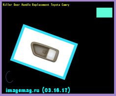 Killer Door Handle Replacement Toyota Camry 152437 - The Best Image Search
