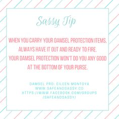 Sassy Tip- Pro# Pro13074 Follow me on FB https://www.facebook.com/groups/SafeAndSassy/  Follow me on Instagram at SafeAndSassy.co