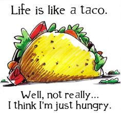 Discover and share Taco Tuesday Funny Quotes. Explore our collection of motivational and famous quotes by authors you know and love. Funny Taco Memes, Taco Humor, Food Humor, Funny Humor, Funny Quotes, Tacos Funny, Food Puns, Funny Food, Random Quotes