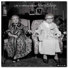 Still friends. This is me and Veronica when we're old ladies. Love it   sayings   Pinterest   Friendship, Old Love and Friends