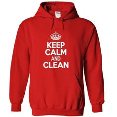 Keep calm and clean T Shirt and Hoodie - #cute shirt #burgundy sweater. LIMITED AVAILABILITY => https://www.sunfrog.com/Names/Keep-calm-and-clean-T-Shirt-and-Hoodie-1809-Red-25660045-Hoodie.html?68278