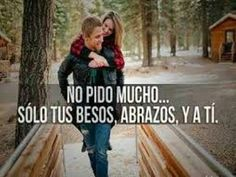 "Only your kisses, hugs and you"" Funny Spanish Memes, Spanish Humor, Spanish Quotes, I Love My Wife, My Love, Love Post, Mr Wonderful, Special Quotes, Boyfriend Quotes"