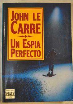 Un espía perfecto / John Le Carré ; [traducción de Jaime Zulaica]