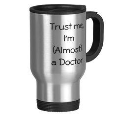 Travel mug - Trust me, Im (Almost) a Doctor