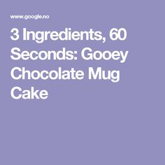 3 Ingredients, 60 Seconds: Gooey Chocolate Mug Cake