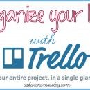 Organize your Life with Trello.  Free online organizing tool.