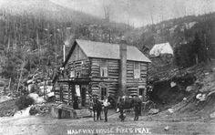 Half Way House ~ Pikes Peak near Colorado Springs, Colorado ~ 1886