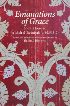 Emanations of Grace: Mystical Poems by A'ishah al-Bacuniyah (d. The American School, More Words, Mystic, First Time, Love Her, Verses, Literature, Poems, Spirituality