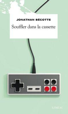 Souffler dans la cassette - Jonathan Bécotte