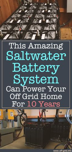 This Amazing Saltwater Battery System Can Power Your Off Grid Home For 10 Years! - Off-Grid This Amazing Saltwater Battery System Can Power Your Off Grid Home For 10 Years! - Off-Grid Off Grid Survival, Survival Life, Homestead Survival, Survival Skills, Survival Shelter, Survival Bow, Survival Essentials, Diy Solar, Survival Tools