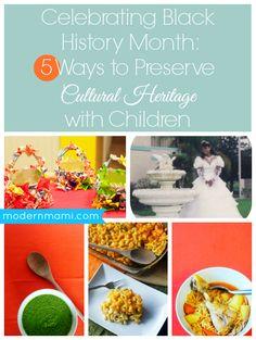 5 Ways to Preserve Cultural Heritage with Children #BlackHistoryMonth #BHM #CulturalHeritage #Heritage #Parenting