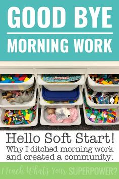 Why I got rid of morning work and switched to soft start instead. Use morning tubs to start your day by building creativity and community.