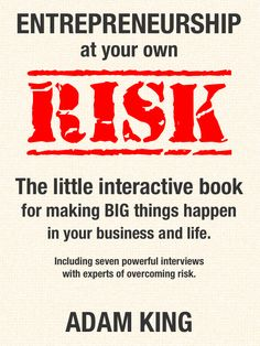 business. Entrepreneurship at your own risk. Making things happen. Must Reads.