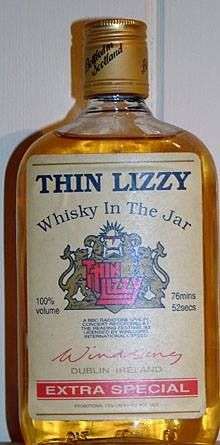 Thin Lizzy Whisky in the jar. I want this.