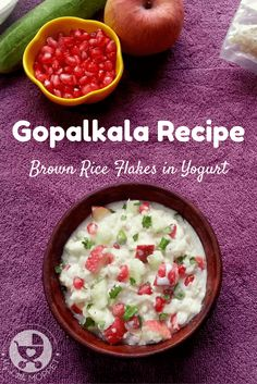 Gopalkala is an easy dish that is prepared specially for Janmashtami. Try out our healthy   version made with organic brown rice flakes and assorted fruits and vegetables!