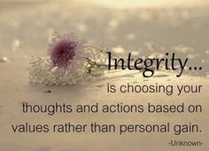 Personal Integrity Quotes About by True Quotes, Best Quotes, Motivational Quotes, Inspirational Quotes, Awesome Quotes, Quotable Quotes, Positive Quotes, Meant To Be Quotes, Quotes To Live By