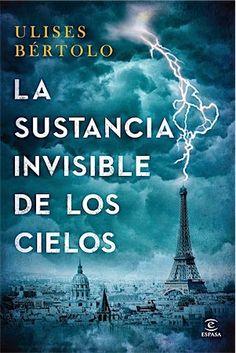 Esta novela de Ulises Bértolo es increible, espectacular, no se cómo describirla. De 'La sustancia Invisible de los Cielos' me ha encantado lo imaginativo del argumento y de su desarrollo, es dific…