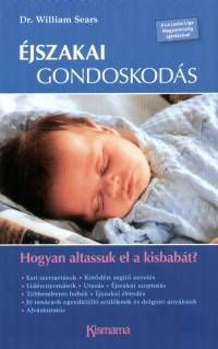 Könyv: Éjszakai gondoskodás (Dr. William Sears)