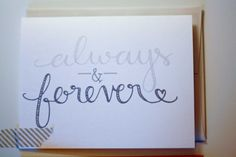 Always & Forever Hand Lettered Card by LauraFrancesDesigns on Etsy, $4.00