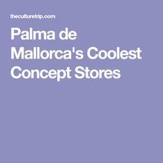 Palma de Mallorca's Coolest Concept Stores