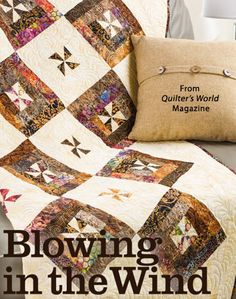 Blowing in the Wind from the Autumn 2014 issue of Quilter's World Magazine. Order a digital copy here: http://www.anniescatalog.com/detail.html?code=VM08183