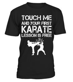 "# Funny Touch me and your first Karate Lesson is Free T-Shirt . Special Offer, not available in shops Comes in a variety of styles and colours Buy yours now before it is too late! Secured payment via Visa / Mastercard / Amex / PayPal How to place an order Choose the model from the drop-down menu Click on ""Buy it now"" Choose the size and the quantity Add your delivery address and bank details And that's it! Tags: Whether you're a black belt or you've just begun to learn martial arts, this tee…"