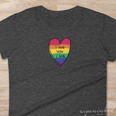 valentine's shirt LGBTQ shirt womens t-shirt love shirt valentine gift for girlfriend I Love Who I Love pride shirt heart shirt