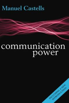 Communication power / Manuel Castells