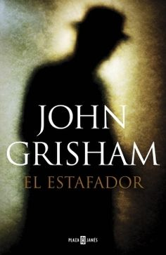 El estafador. John Grisham.