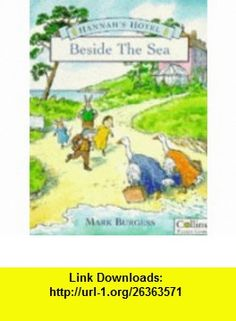 Beside the Sea (Hannahs Hotel) (9780006645467) Mark Burgess , ISBN-10: 0006645461  , ISBN-13: 978-0006645467 ,  , tutorials , pdf , ebook , torrent , downloads , rapidshare , filesonic , hotfile , megaupload , fileserve